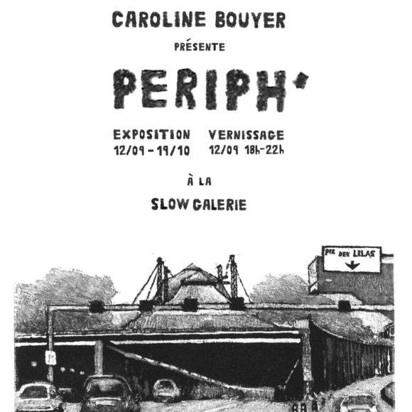 Exposition Périph', Caroline Bouyer, Slow Galerie